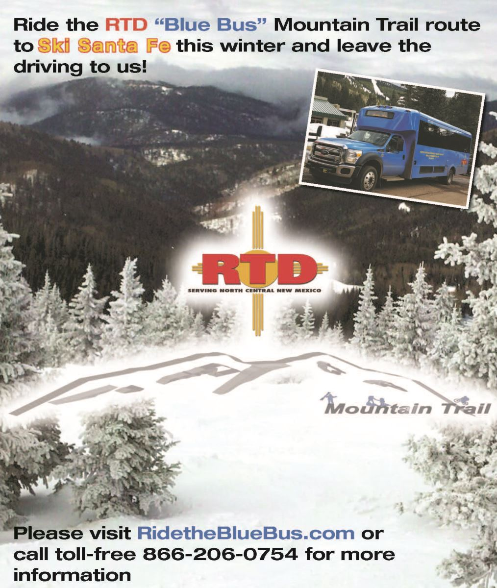 Ride the RTD Blue Bus Mountain Trail route to Ski Santa Fe this winter and leave the driving to us! Please visit Ridethebluebus.com or call toll-free 866-206-0754 for more information.